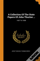 A Collection Of The State Papers Of John Thurloe ...