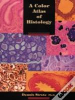 A Colour Atlas Of Histology
