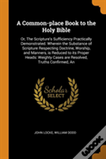 A Common-Place Book To The Holy Bible