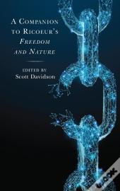 A Companion To Ricoeur'S Freedom And Nature