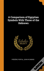 A Comparison Of Egyptian Symbols With Those Of The Hebrews