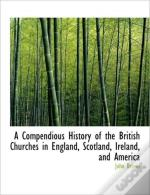 A Compendious History Of The British Chu