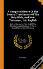 A Complete History Of The Several Translations Of The Holy Bible, And New Testament, Into English