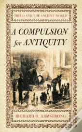 A Compulsion For Antiquity