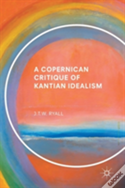 Wook.pt - A Copernican Critique Of Kantian Idealism