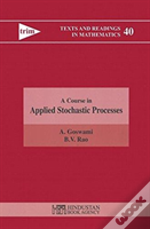 A Course In Applied Stochastic Processes