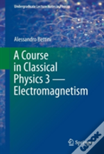 A Course In Classical Physics - Electromagnetism