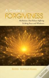 A Course In Forgiveness