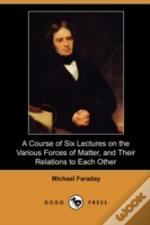 A Course Of Six Lectures On The Various