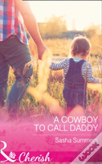 A Cowboy To Call Daddy (The Boones Of Texas, Book 4)
