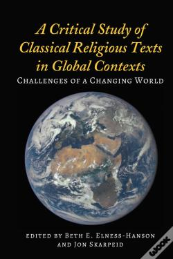 Wook.pt - A Critical Study Of Classical Religious Texts In Global Contexts