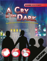 A Cry In The Dark - Explore Sound And Use Science To Survive
