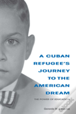 A Cuban Refugee'S Journey To The American Dream