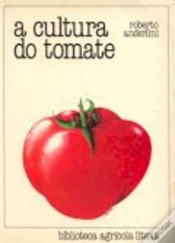 Wook.pt - A Cultura do Tomate
