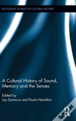 A Cultural History Of Sound, Memory, And The Senses