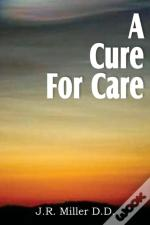 A Cure For Care