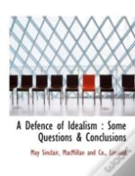 A Defence Of Idealism : Some Questions &