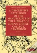 A Descriptive Catalogue Of The Manuscripts In The Library Of Corpus Christi College 2 Volume Set