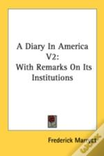 A Diary In America V2: With Remarks On I