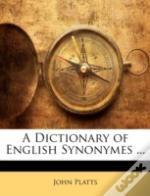 A Dictionary Of English Synonymes ...