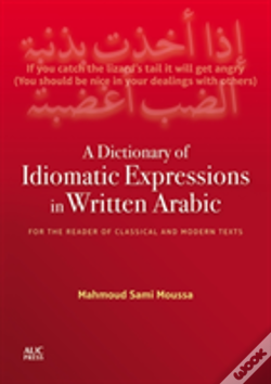 Wook.pt - A Dictionary Of Idiomatic Expressions In Written Arabic