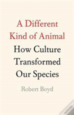 Wook.pt - A Different Kind Of Animal: How Culture Transformed Our Species