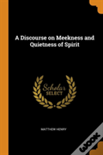 A Discourse On Meekness And Quietness Of Spirit