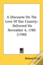 A Discourse On The Love Of Our Country: