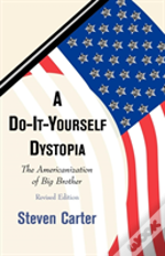A Do-It-Yourself Dystopia