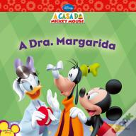 A Dra. Margarida - A Casa do Mickey Mouse