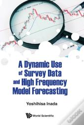 A Dynamic Use Of Survey Data And High Frequency Model Forecasting