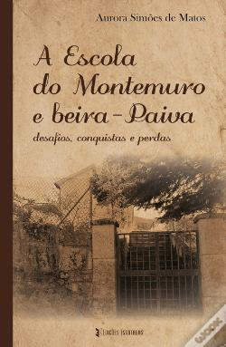 Wook.pt - A Escola do Montemuro e Beira-Paiva