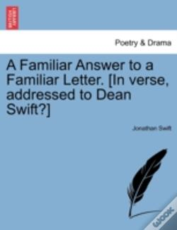Wook.pt - A Familiar Answer To A Familiar Letter. (In Verse, Addressed To Dean Swift?)