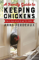 A Family Guide To Keeping Chickens, 2nd Edition