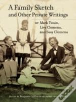 A Family Sketch And Other Private Writings