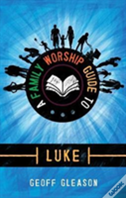 Wook.pt - A Family Worship Guide To Luke