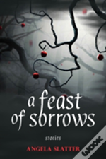 A Feast Of Shadows: Stories