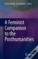 A Feminist Companion To The Posthumanities
