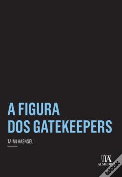 Wook.pt - A Figura Dos Gatekeepers