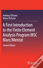 A First Introduction To The Finite Element Analysis Program Msc Marc/Mentat