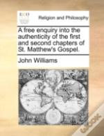 A Free Enquiry Into The Authenticity Of