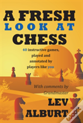A Fresh Look At Chess