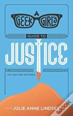 A Geek Girl'S Guide To Justice