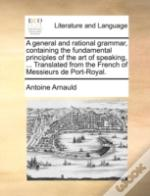 A General And Rational Grammar, Containi
