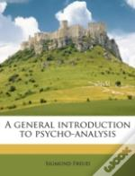 A General Introduction To Psycho-Analysi
