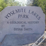 A Geological History Of Yosemite Lakes Park