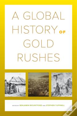 Wook.pt - A Global History Of Gold Rushes