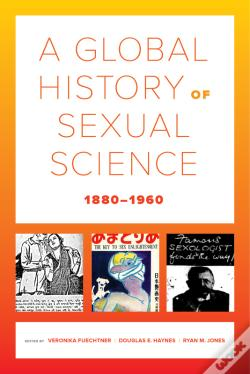Wook.pt - A Global History Of Sexual Science, 18801960