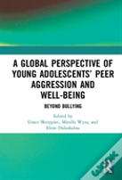 A Global Perspective Of Young Adolescents' Peer Aggression And Wellbeing