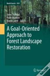 A Goal-Oriented Approach To Forest Landscape Restoration
